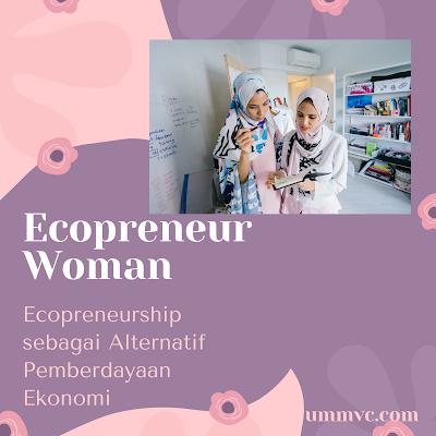 Ecopreneurship Menjadi Alternatif Pemberdayaan Ekonomi bagi Perempuan