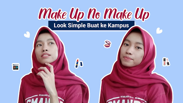 Make Up No Make Up Look