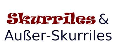 Skurrilen.de: der Phantastik-Satire-Blog für alle Skurrilen und Verschrullten