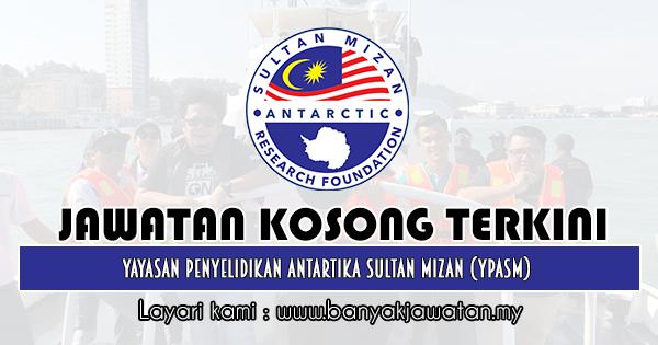 Jawatan Kosong 2019 di Yayasan Penyelidikan Antartika Sultan Mizan (YPASM)