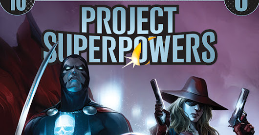 Rob Williams and Sergio Davila Launch New Series with Dynamite's PROJECT SUPERPOWERS