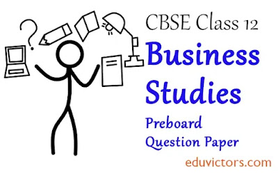 CBSE Class 12 - Business Studies Preboard Question Paper Set A- (2020-21) (#class12QuestionPapers)(#eduvictors)(#cbse2020)