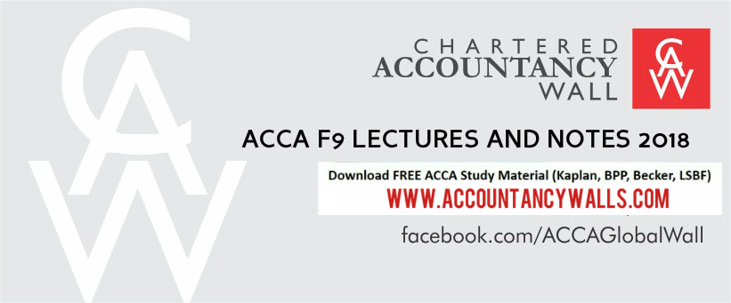 ACCA LSBF F9 LECTURES 2018 - FREE ACCOUNTANCY STUDY MATERIALS