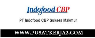 Lowongan Kerja SMA SMK D3 S1 PT Indofood CBP Sukses Makmur Juli 2020