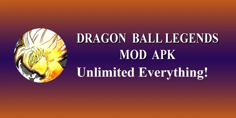 DRAGON BALL LEGENDS Mod Apk 2.7.0 Unlimited Money 2020