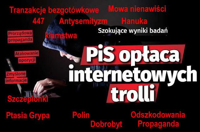 PiS opłaca internetowych trolli aby mieszali ci w głowie!