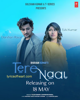 TereNaal Song Lyrics- Tulsi Kumar &  Darshan Raval