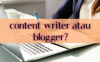 Content writer atau blogger?