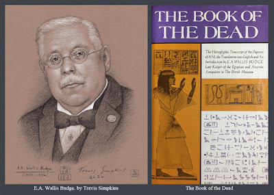 E.A. Wallis Budge. The British Museum. The Book of the Dead. Ancient Egypt. by Travis Simpkins