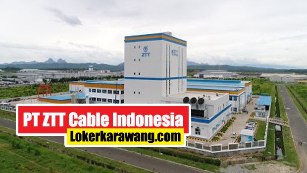 PT ZTT Cable Indonesia Karawang