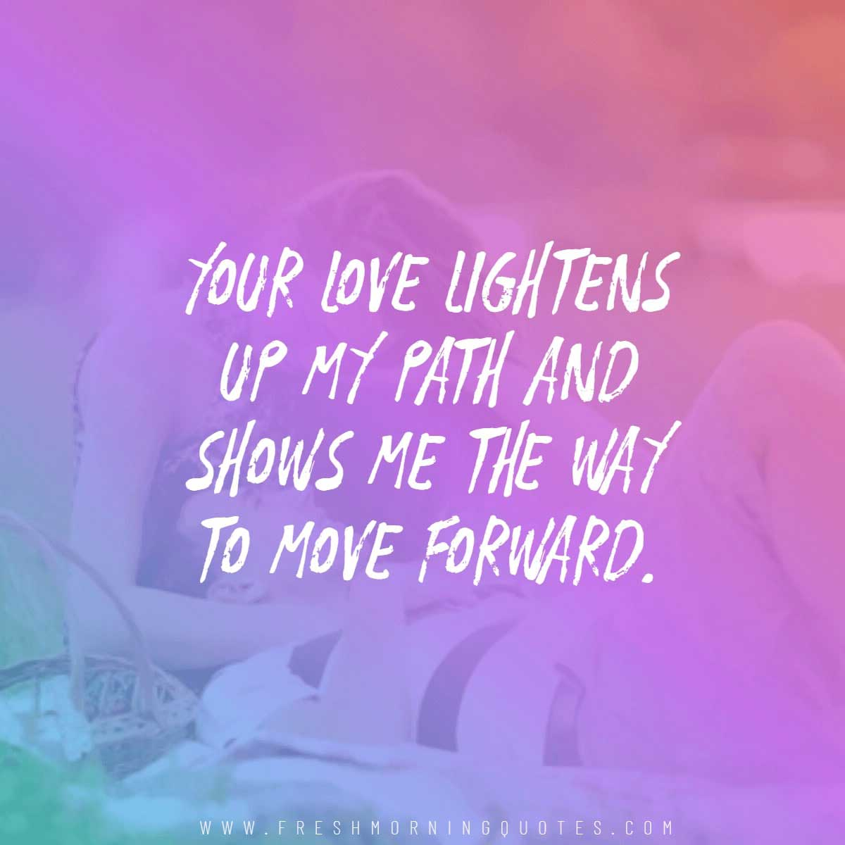your love lightens up my path sweet valentines day quotes