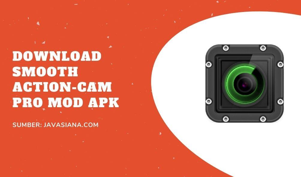 Smooth Action-Cam Pro Mod Apk Terbaru