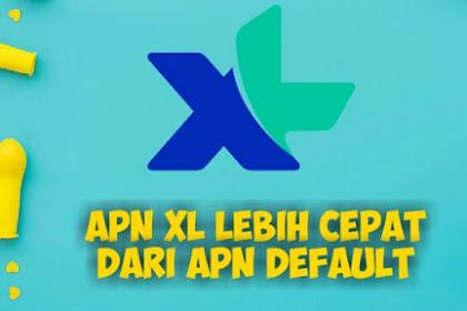 Daftar Apn XL 4G Tercepat, Stabil, Paling Ngebut 2019