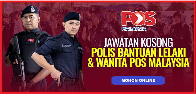 JAWATAN KOSONG POLIS BANTUAN LELAKI/WANITA POS MALAYSIA 2021 - MOHON SEBELUM 20 MARCH 2021