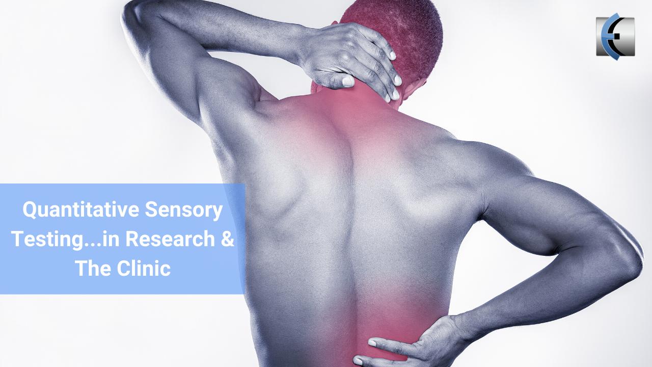 Quantitative Sensory Testing...in Research & The Clinic - themanualtherapist.com