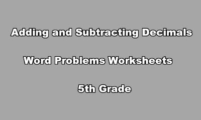 Adding and Subtracting Decimals Word Problems Worksheets 5th Grade.