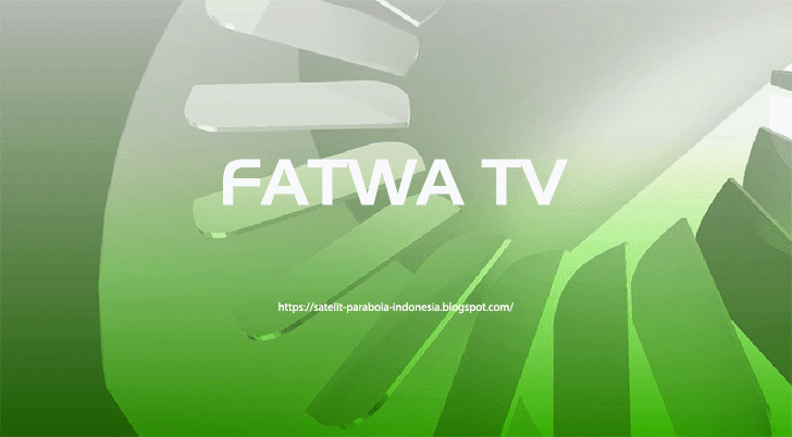 Channel Fatwa TV Terbaru