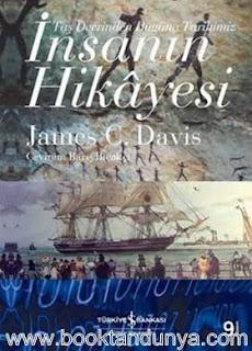 James C. Davis - İnsanın Hikayesi (Taş Devrinden Bugüne Tarihimiz)