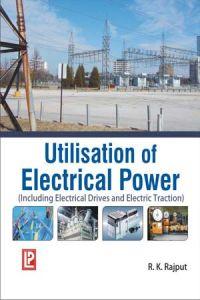 Utilization of Electrical Engineering by R K Rajput