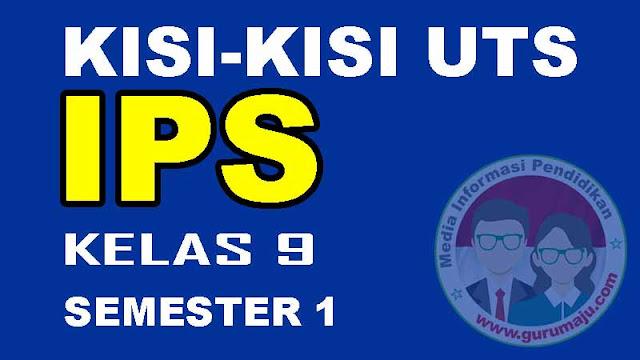 Kisi-Kisi UTS IPS Kelas 9 Semester 1 Kuriulum 2013 Tahun 2021