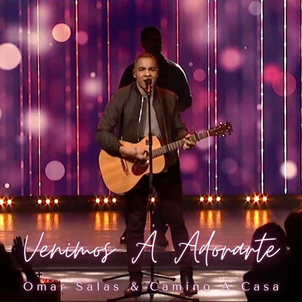 Omar Salas – Venimos a Adorarte (Single) 2020 (Exclusivo WC)