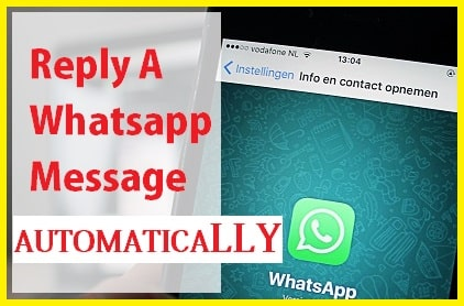 How Automatically Reply A Message On Whatsapp