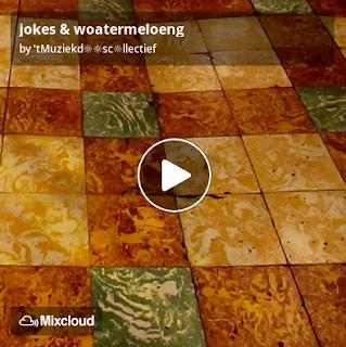 https://www.mixcloud.com/straatsalaat/jokes-woatermeloeng/