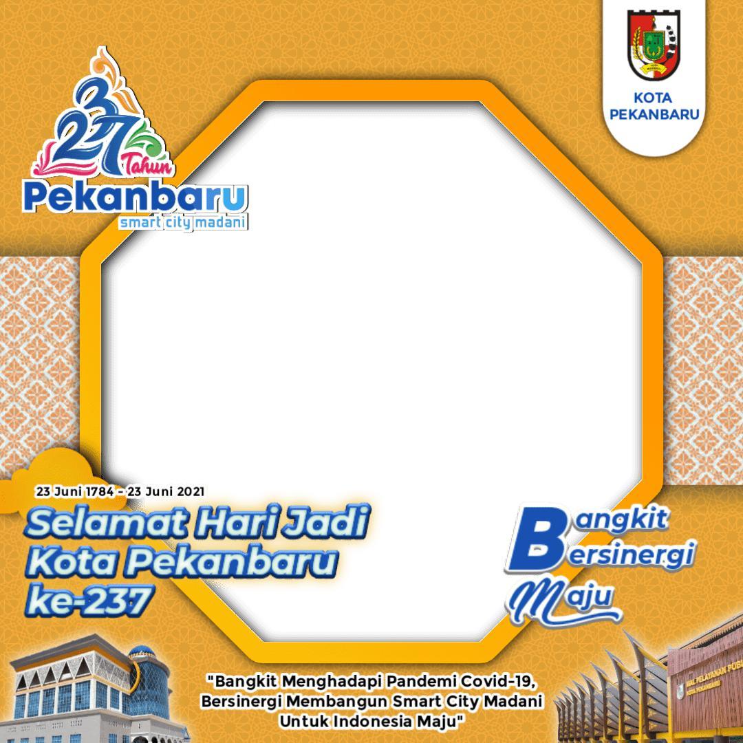 Template Desain Bingkai Twibbon Ulang Tahun ke-237 Kota Pekanbaru 2021 - Twibbonize