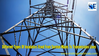 Different Types Of Insulators Used From Service Mains To Transmission Lines