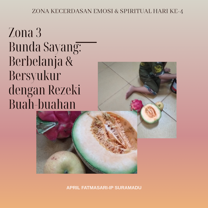 Zona 3 Bunda Sayang: Berbelanja dan Bersyukur dengan Rezeki Buah-buahan