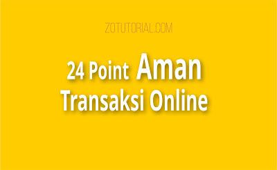 24 Point Aman Transaksi Online (Banking, E-wallet)