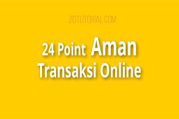 24 Point Aman Bertransaksi Online (Banking, E-wallet, Ojol) dari Modus Penipuan dan H4ck