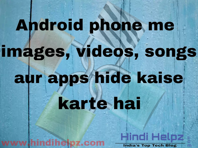 android phone se files hide kaise kare