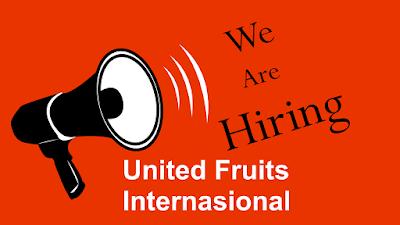 Lowongan Kerja United Fruits Internasional April