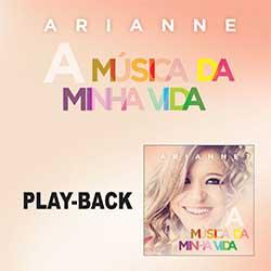 Baixar CD Gospel A Música da Minha Vida (Playback) - Arianne