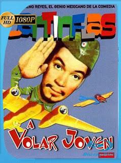 Cantinflas A volar joven! (1947)HD [1080p] Latino [GoogleDrive] SilvestreHD