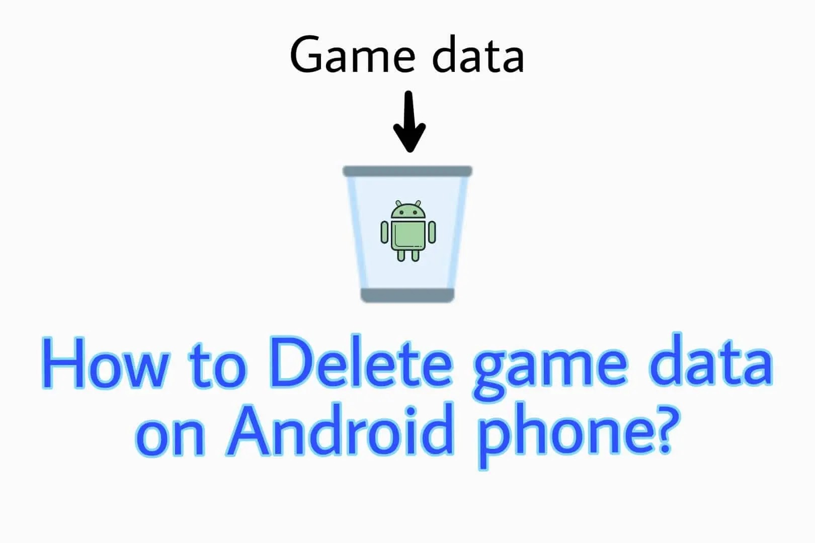 3 ways to delete game data or episode on android phone
