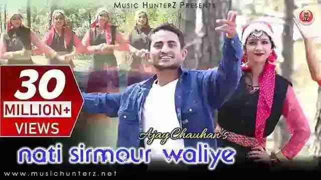 Nati Sirmour Waliye Lyrics In Hindi Himachali Song Singer Ajay Chauhan