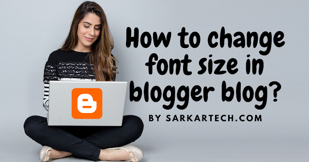 How to change font size in blogger blog