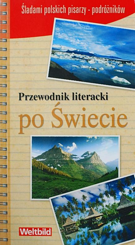 """Andrzej Rozesłaniec, Jolanta Sieradzka-Kasprzak, Ewa Chmielewska """"Przewodnik literacki po Świecie"""""""