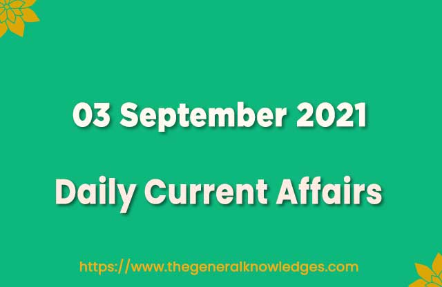 03 September 2021 Current Affairs Question and Answer in Hindi
