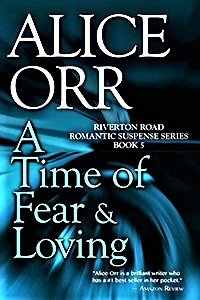 Alice Orr - A Time of Fear and Loving