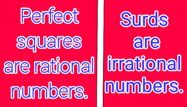 Perfect Squares are Rational Numbers and Surds are Irrational Numbers