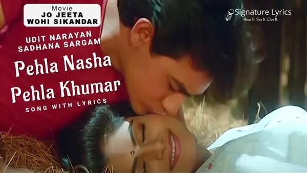 Pehla Nasha Pehla Khumar Lyrics - Jo Jeeta Wohi Sikandar