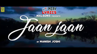 Jaan Jaan Lyrics By Manish Joshi