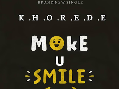 DOWNLOAD MP3: Khorede - Make You Smile