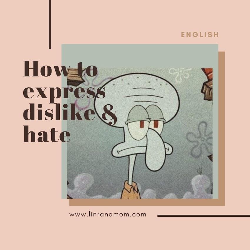 English: Dislike and Hate