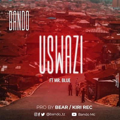 Download Audio| Bando Ft Mr Blue – Uswazi