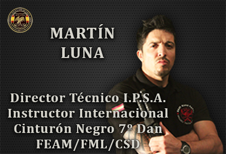 MARTIN LUNA DIRECTOR TECNICO INSTRUCTOR INTERNACIONAL IPSA INTERNATIONAL POLICE AND SECURITY ASOCCIATION IPSA