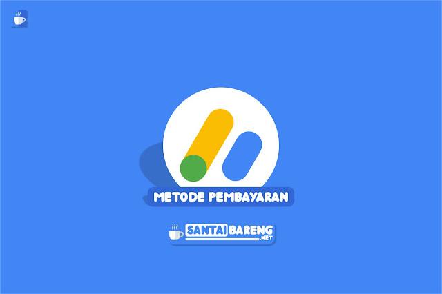 Cara Pembayaran Google Adsense di Indonesia